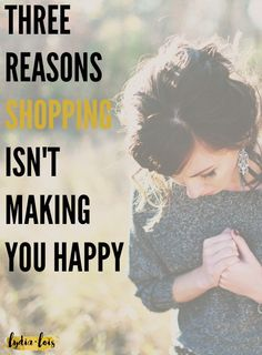 Today I'm breaking down why shopping is not making you happy even if you think it is! Click through to read why you shouldn't be spending so much money on things you don't even want!