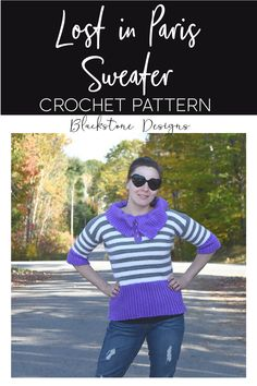 Lost in Paris Sweater - Adult crochet pattern from Blackstone Designs #crochet #crochetpattern #leapintofall #blackstonedesigns #fallfashion #wintergarments #hygge #cozy #warmsweater #crochetsweater #crochetgarments #stripedsweater