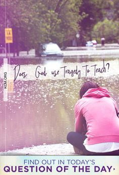 Question of the Day: Does God allow tragedy to teach us? Read answer here: Word Of Faith, S Word, Question Of The Day, This Or That Questions, 1 Timothy 2, Isaiah 54, Roman 1, Finding God, Life Challenges