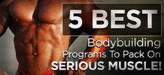 5 Best Bodybuilding Programs To Pack On Serious Muscle! Find yours Now! #Bodybuilding