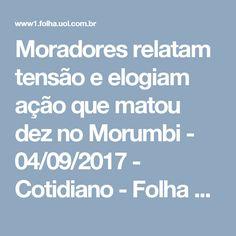 Moradores relatam tensão e elogiam ação que matou dez no Morumbi - 04/09/2017 - Cotidiano - Folha de S.Paulo