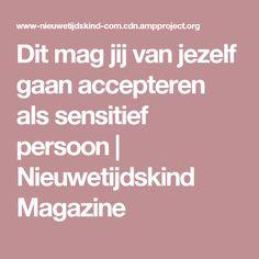 Dit mag jij van jezelf gaan accepteren als sensitief persoon | Nieuwetijdskind Magazine