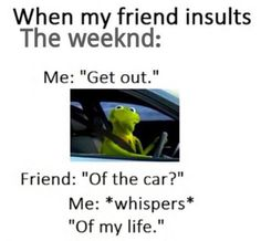 Image about funny in The weeknd ++ Music quotes :) by Fabiana The Weeknd Memes, The Weeknd Music, Abel The Weeknd, Funny Relatable Memes, Funny Quotes, Abel Makkonen, Beauty Behind The Madness, Hurt Quotes, Cartoon Memes
