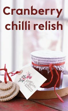 This spicy preserve fills several small jars, making it perfect for a Christmas gift. It will keep for up to a month but make sure you store it in the fridge once the jars are opened Christmas Baking Gifts, Christmas Cookies Gift, Christmas Pudding, Christmas Recipes, Homemade Gifts, Diy Gifts, Cranberry Relish, Spiced Rum, Cookie Gifts