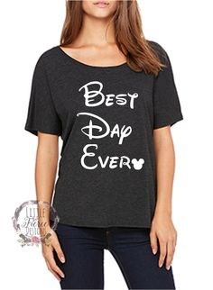Disney Shirt // Best Day Ever // Slouchy Tee by LittleButFierceCo