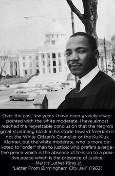 "socialismartnature:  MLK on ""moderate Whites.""  Also known as shit White folks NEVER quote of MLKs."