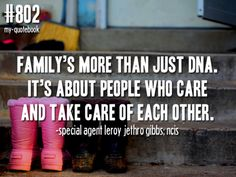 Family's more than just DNA. It's about people who care and take care of each other.