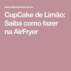 CupCake de Limão: Saiba como fazer na AirFryer