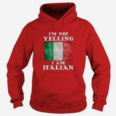 I'm not yelling I am Italian T-shirt, Funny Italian Shirt, Order HERE ==> https://www.sunfrog.com/LifeStyle/115438005-467069708.html?89699, Please tag & share with your friends who would love it, #christmasgifts #jeepsafari #renegadelife  #tennis workout, #tennis clothes, tennis photography  #tennis #posters #kids #parenting #men #outdoors #photography #products #quotes