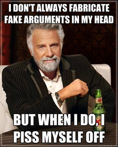 You're not alone, The Most Interesting Man In The World.