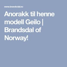 Anorakk til henne modell Geilo   Brandsdal of Norway!