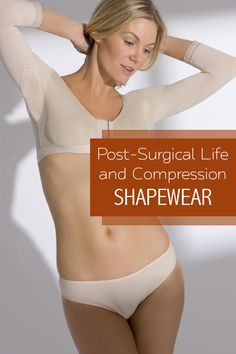 60351678a4c Post-Surgical Life and Compression Shapewear