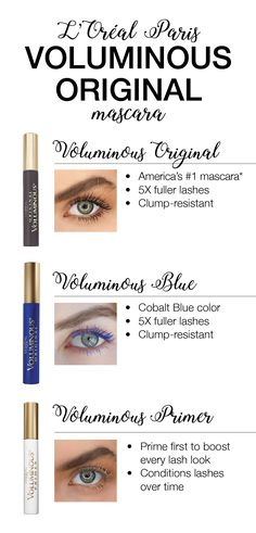 The Voluminous Original family from L'Oreal Paris, featuring Voluminous Original mascara, Voluminous Cobalt Blue, and Voluminous Lash Primer. *Based on Nielsen data for mascara units sold in food, drug, and major discount retailers during the 52–week period ending 12/31/16.