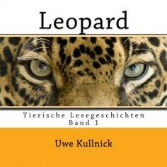 LEOPARD  Tierische Lesebücher für Kinder von 6-12  zum Lesen und Vorlesen.