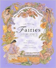 The Book of Fairies : Nature Spirits from Around the World By: Rose Williams (1997, Hardcover) Buy it here: http://product.half.ebay.com/The-Book-of-Fairies-Nature-Spirits-from-Around-the-World-by-Rose-Williams-1997-Hardcover/331991&tg=info