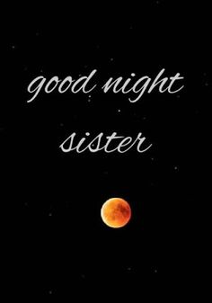 Dear sister wishing you best and good night make sure you sleep soon for going for morning walk tomorrow with me or else I will tow you at the Earliest in the morning . Sweet sister I hope you have a good night sleep with beautiful dreams . Good Night Sister, Good Night Dear, Good Night Baby, Have A Good Night, Funny Good Night Images, Good Night Messages, Good Night Quotes, Morning Quotes, Message For Sister