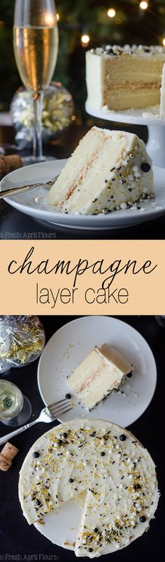 Champagne Layer Cake: Fluffy and moist white cake packed with a punch of real champagne and topped with a spiked buttercream. via @frshaprilflours