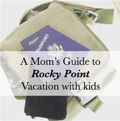 A Mom's Guide to a Rocky Point Vacation with Kids http://scottsdale.citymomsblog.com/2016/09/30/moms-guide-rocky-point-vacation-kids/
