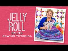 (1) Make a Jelly Roll Rug with Jenny Doan of Missouri Star Quilt Co. (Video Tutorial) - YouTube
