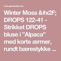 """Winter Moss / DROPS 122-41 - Strikket DROPS bluse i """"Alpaca"""" med korte ærmer, rundt bærestykke og norsk mønster. Str S til XXXL. - Gratis opskrifter fra DROPS Design"""