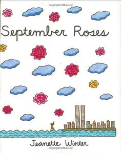 Children's Books A book to read for Patriot Day. September Roses by Jeanette Winter,http://www.amazon.com/dp/0374367361/ref=cm_sw_r_pi_dp_ClK.sb1XF0N75A2Y