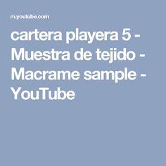 cartera playera 5  -  Muestra de tejido - Macrame sample - YouTube