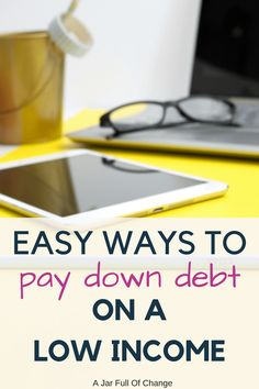 Easy Ways To Pay Down Debt On A Low Income | I know it can be hard to find money in your budget to pay on debt when you have a low income. Don't be discouraged because these debt elimination ideas will have you well on your way to being debt free.  via @jarfullofchange