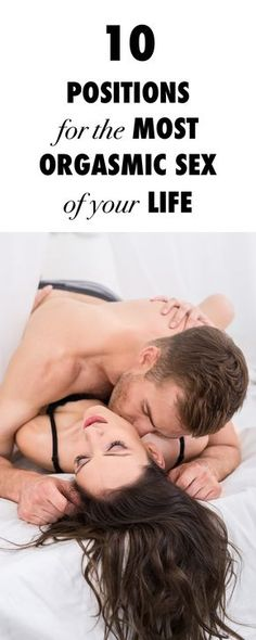 10 Positions For The Most Orgasmic Sex Of Your Life