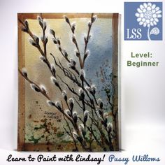 Learn To Paint: Pussy Willows — mygrafico Watercolor Video, Watercolor Projects, Watercolour Tutorials, Watercolor Paintings, Watercolor Techniques, Watercolors, Fall Paintings, Watercolour Flowers, Floral Paintings