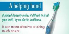 If it is difficult to hold a toothbrush, try an electric one that will do some of the work for you!                                     #SmileOasis.com