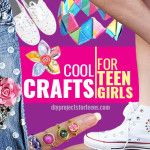 Cool Crafts for Teen Girls