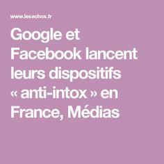 Google et Facebook lancent leurs dispositifs «anti-intox» en France, Médias