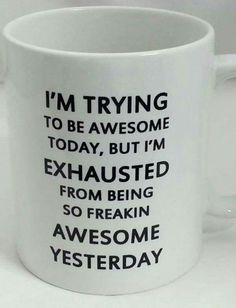 This mug is scary accurate abd I need this in my life