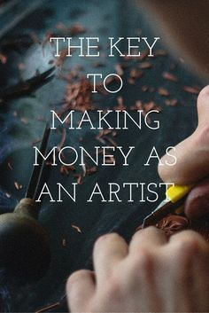 The key to making money as an artist