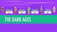 The Dark Ages…How Dark Were They, Really?: World History #14