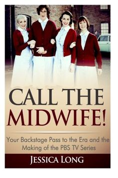 Call The Midwife!: Your Backstage Pass to the Era and Making of the PBS TV Series by Jessica Long http://www.amazon.com/dp/1497484774/ref=cm_sw_r_pi_dp_bxzGub0T7Y62D