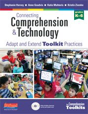 Connecting Comprehension and Technology by Stephanie Harvey, Anne Goudvis, Katherine Muhtaris, Kristin Ziemke - Heinemann Publishing