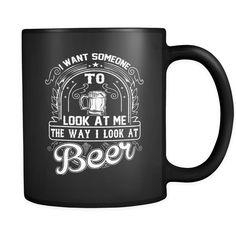 The Way I Look At Beer Mug $16.99