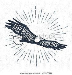 """Vector - Hand drawn tribal label with textured eagle vector illustration and """"Keep moving forward"""" inspirational lettering. Eagle Vector, Bear Vector, Keep Moving Forward Tattoo, Arm Wrap Tattoo, Typography Art, Lettering, Lyric Tattoos, Tattoo Art, Eagles Lyrics"""