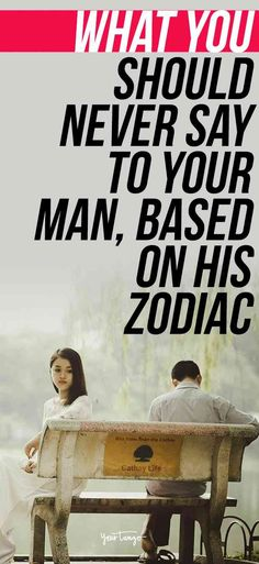 You might think you're helping, but here is what you should NEVER say to the man you're in a relationship with, according to his zodiac sign. Scorpio Men Dating, Capricorn Man, Aquarius Men, Horoscope Signs Dates, Zodiac Signs Dates, Astrology And Horoscopes, Zodiac Signs Astrology, Rhonda Byrne Quotes, Love You Boyfriend
