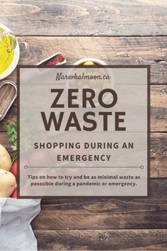 Zero Waste Shopping Tips During a Pandemic [or other Emergencies] • [Narwhal + Moon]