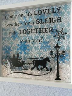 Come on it's Lovely weather for a Sleigh ride Together with You Vinyl on Shadow Box. Christmas Signs, All Things Christmas, Christmas Holidays, Christmas Decorations, Christmas Windows, Holiday Signs, Christmas Projects, Holiday Crafts, Christmas Ideas