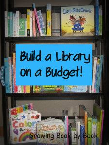 Build a Library on a Budget- Tips from Growing Book by Book { Love this!}