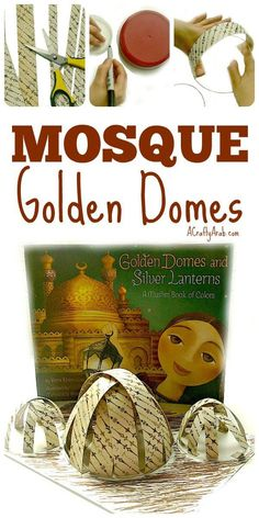 A Crafty Arab: Mosque Golden Domes {Tutorial}. Recently Chronicle Books sent me the book Golden Domes and Silver Lanterns by Hena Khan. This beautifully illustrated children's book showcases Islamic culture, through the eyes of a young girl, using colors Kids Travel Activities, Ramadan Activities, Ramadan Crafts, Book Activities, Projects For Kids, Crafts For Kids, Art Projects, Muslim Book