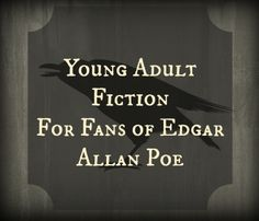 young adult fiction for fans of edgar allan poe | YALSA's The Hub