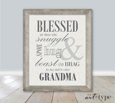 Blessed are those who snuggle, spoil and hug, boast and brag. For they shall be called Grandma typography quote art DIY print with linen texture
