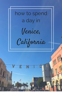 Want to know how to spend time in Venice, California? Here is a guide on how to spend a day in Venice!