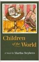 Children of the World (SMU Press 1994). By Martha Thomas Stephens (MA '61). A novel about a working-class family in Waycross, Georgia, based on the author's own family.