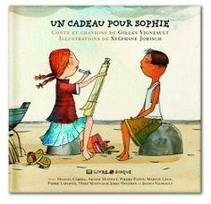 Un cadeau pour Sophie / Gilles Vigneault. (2008)