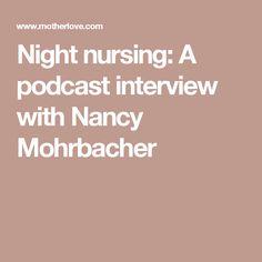 Night nursing:  A 40-min. podcast interview with Nancy Mohrbacher